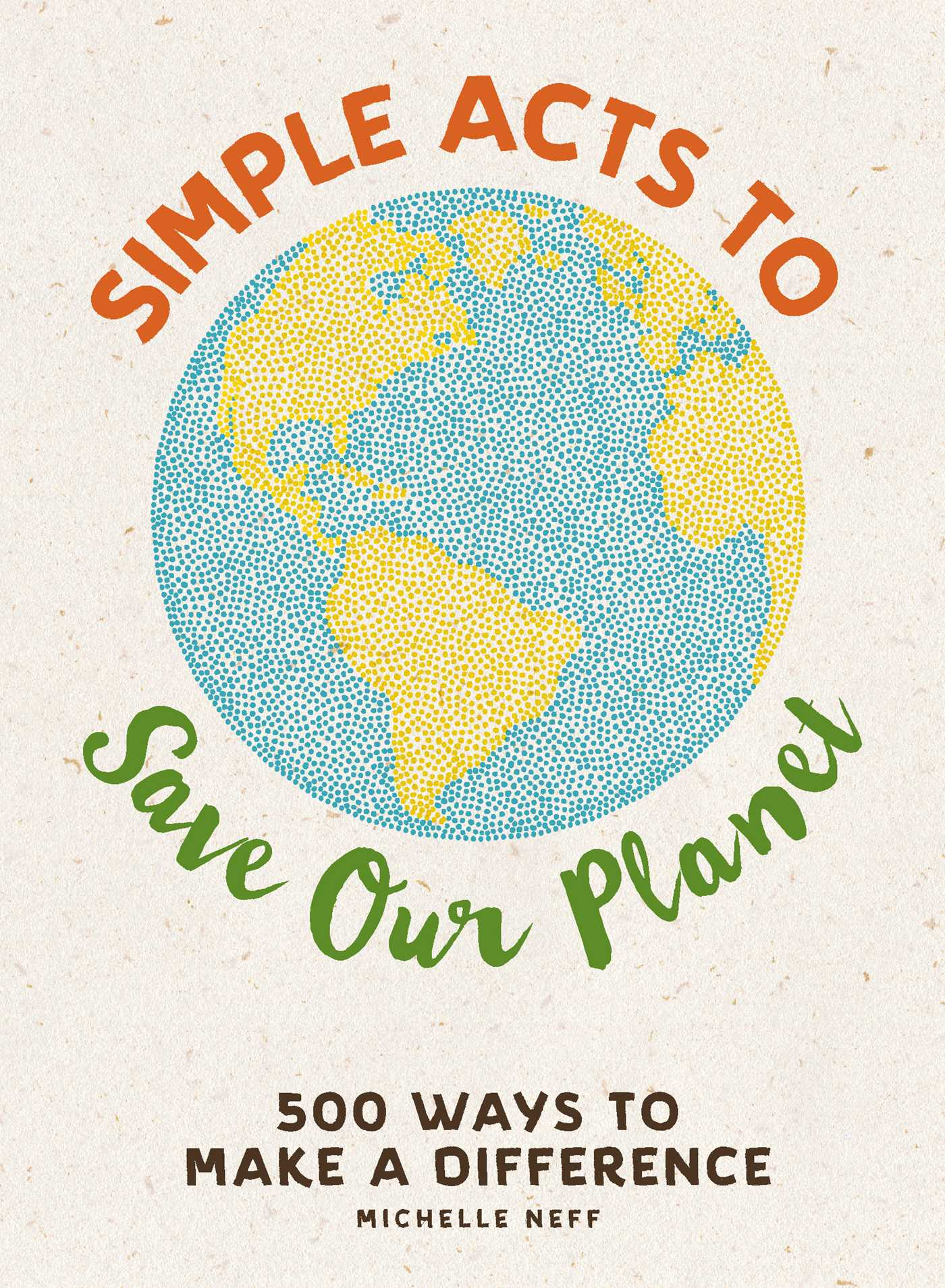 Simple acts to save our planet 9781507207277 hr
