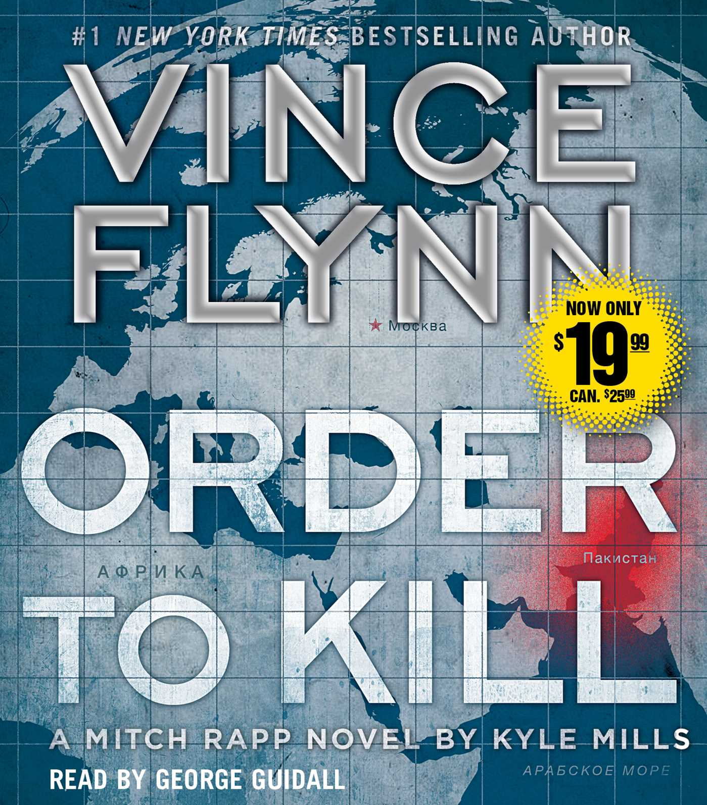 A Mitch Rapp Novel: Order to Kill 13 by Vince Flynn and Kyle Mills (2017)