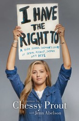 I Have the Right To by Chessy Prout and Jenn Abelson