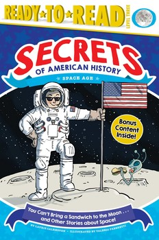You Can't Bring a Sandwich to the Moon . . . and Other Stories about Space!