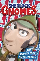 Sherlock Gnomes The Deluxe Movie Novelization