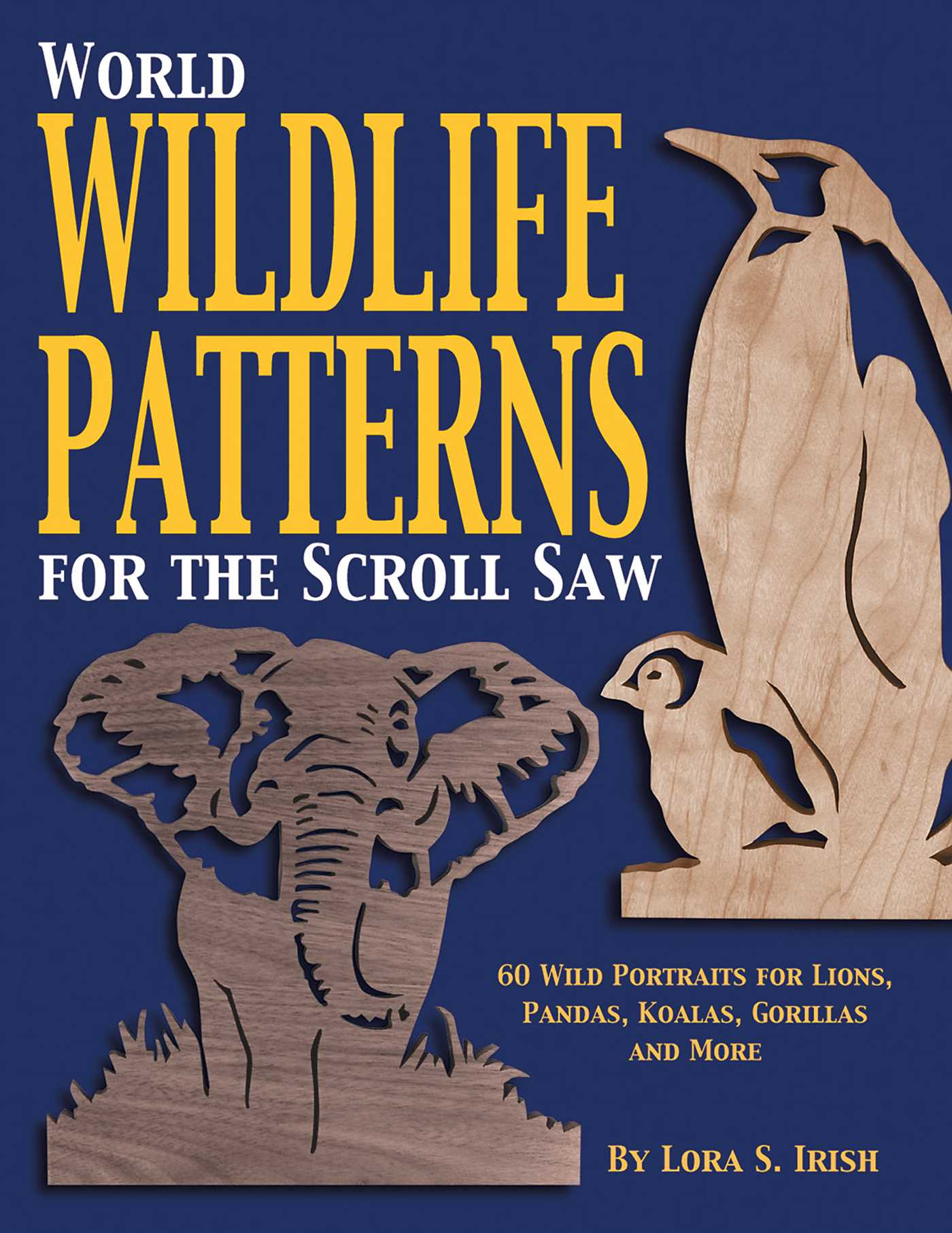 World wildlife patterns for the scroll saw book by lora s irish book cover image jpg world wildlife patterns for the scroll saw fandeluxe Images