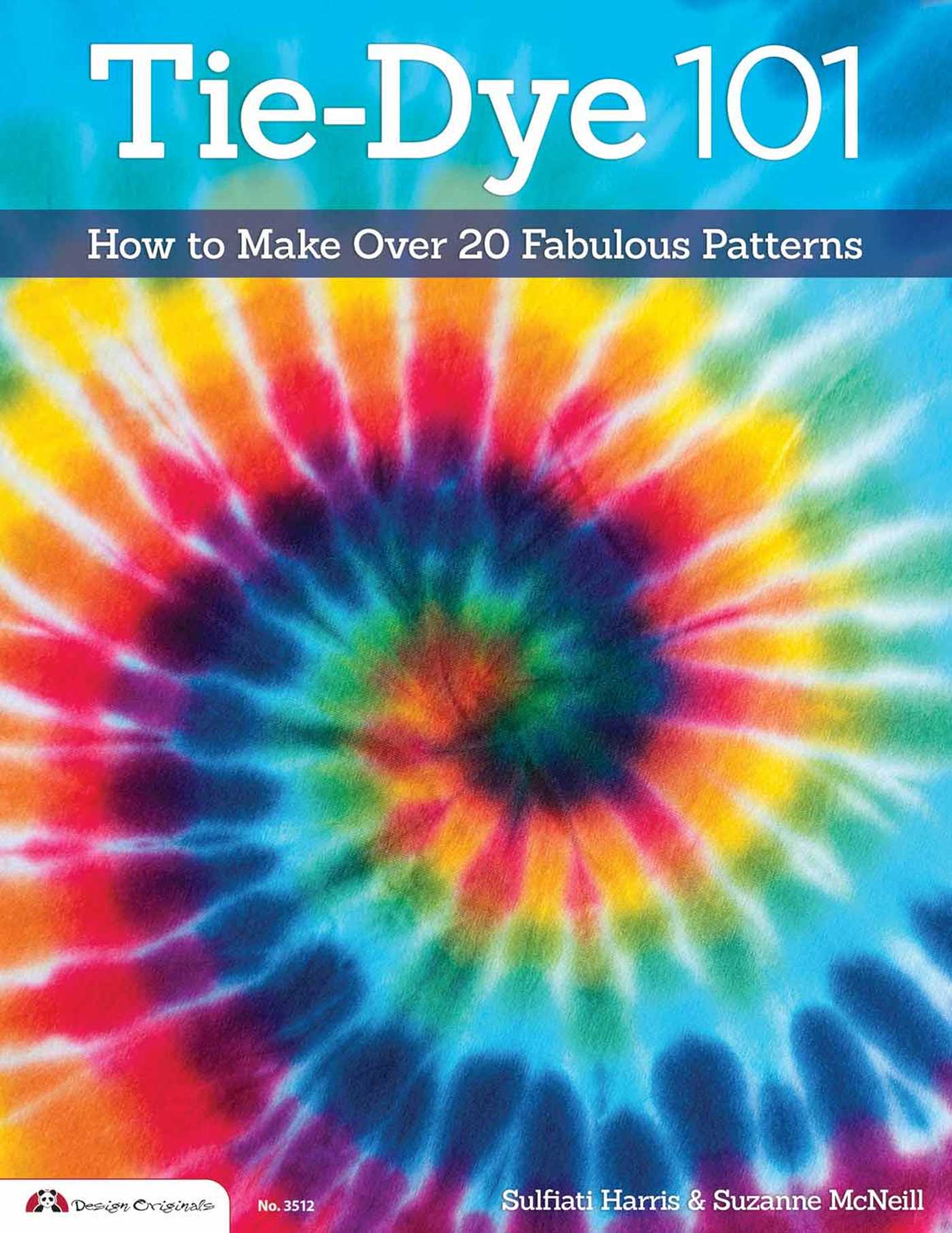tie dye 101 book by sulfiati harris suzanne mcneill official