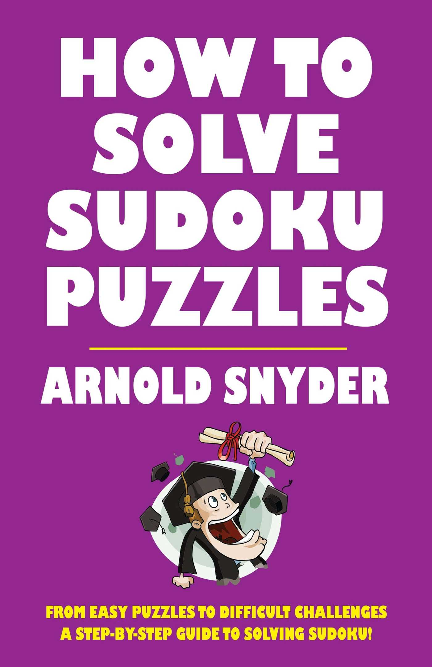 how to solve sudoku puzzles book by arnold snyder official