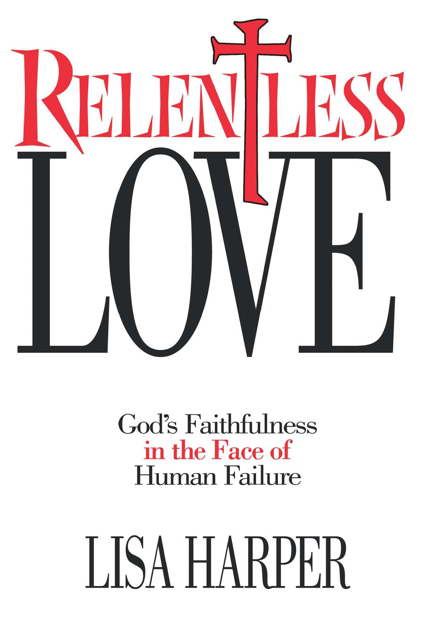 Relentless love 9781582292502 hr