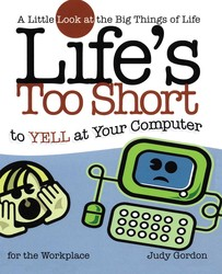 Life's too Short to Yell at Your Computer