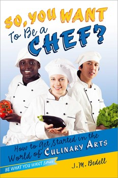 So, You Want to Be a Chef?