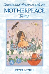 Rituals and practices with the motherpeace tarot 9781591430087