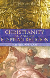 Christianity an ancient egyptian religion 9781591430469