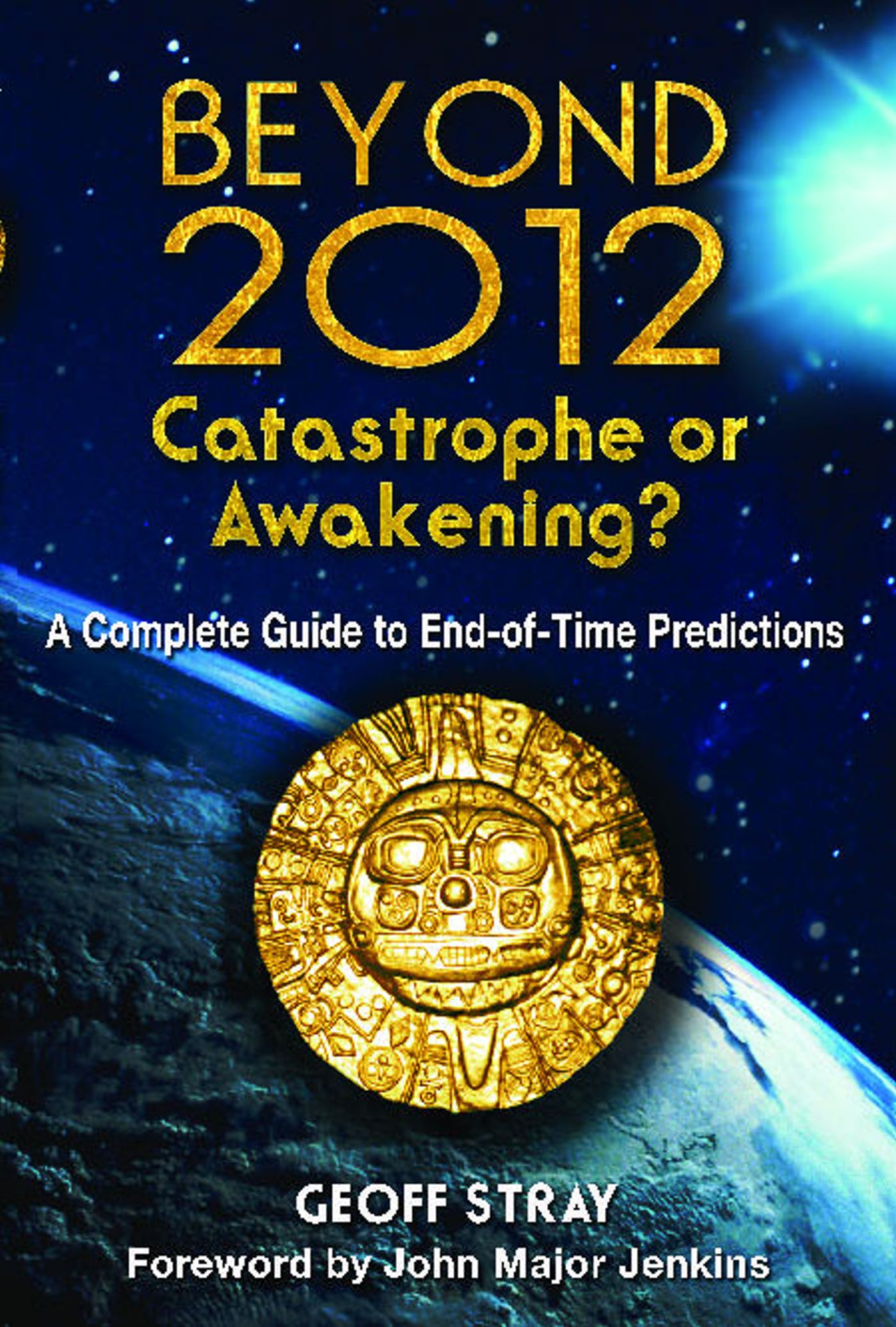 Beyond 2012 catastrophe or awakening 9781591430971 hr
