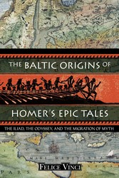 The baltic origins of homers epic tales 9781594770524