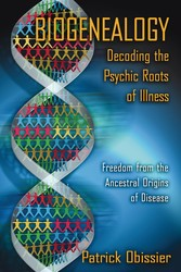 Biogenealogy: Decoding the Psychic Roots of Illness
