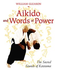 Aikido and words of power 9781594772450