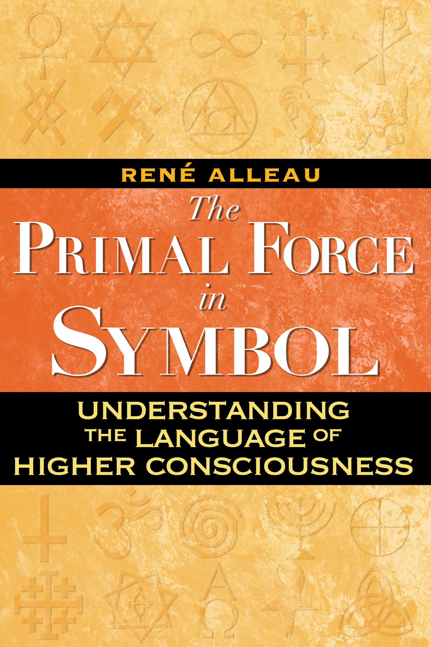 The Primal Force In Symbol Book By Ren Alleau Official
