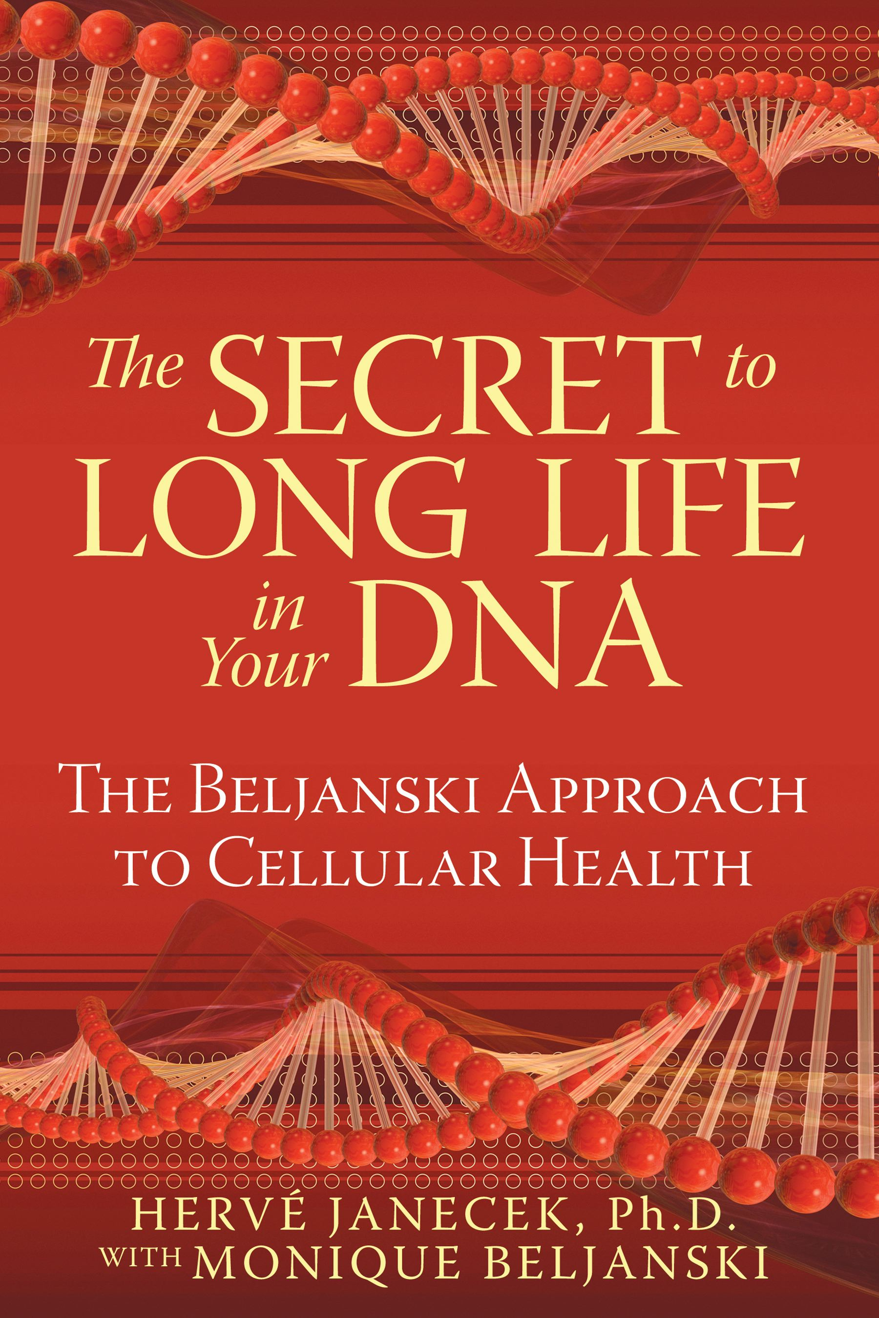 The secret to long life in your dna 9781594772597 hr