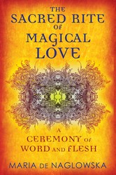 The sacred rite of magical love 9781594774171