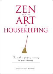 Zen and the Art of Housekeeping
