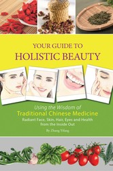 Your Guide to Holistic Beauty: Using the Wisdom of Traditional Chinese Medicine