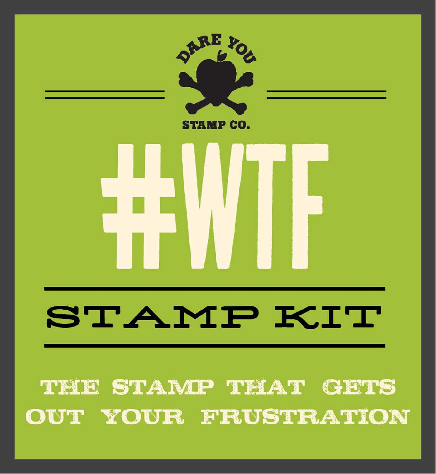 By Dare You Stamp Co WTF Kit