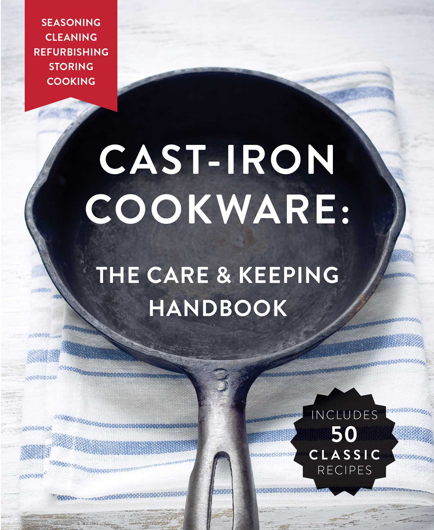The cast iron cookware the care and keeping handbook 9781604337327 hr