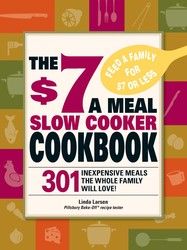 The $7 a Meal Slow Cooker Cookbook