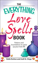 The Everything Love Spells Book