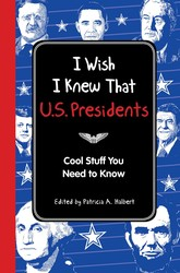 I Wish I Knew That: U.S. Presidents