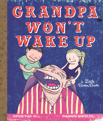 Grandpa Won't Wake Up