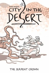 City in the Desert Volume 2: The Serpent King