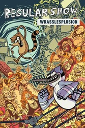 Regular Show Original Graphic Novel Vol. 4: Wrasslesplosion