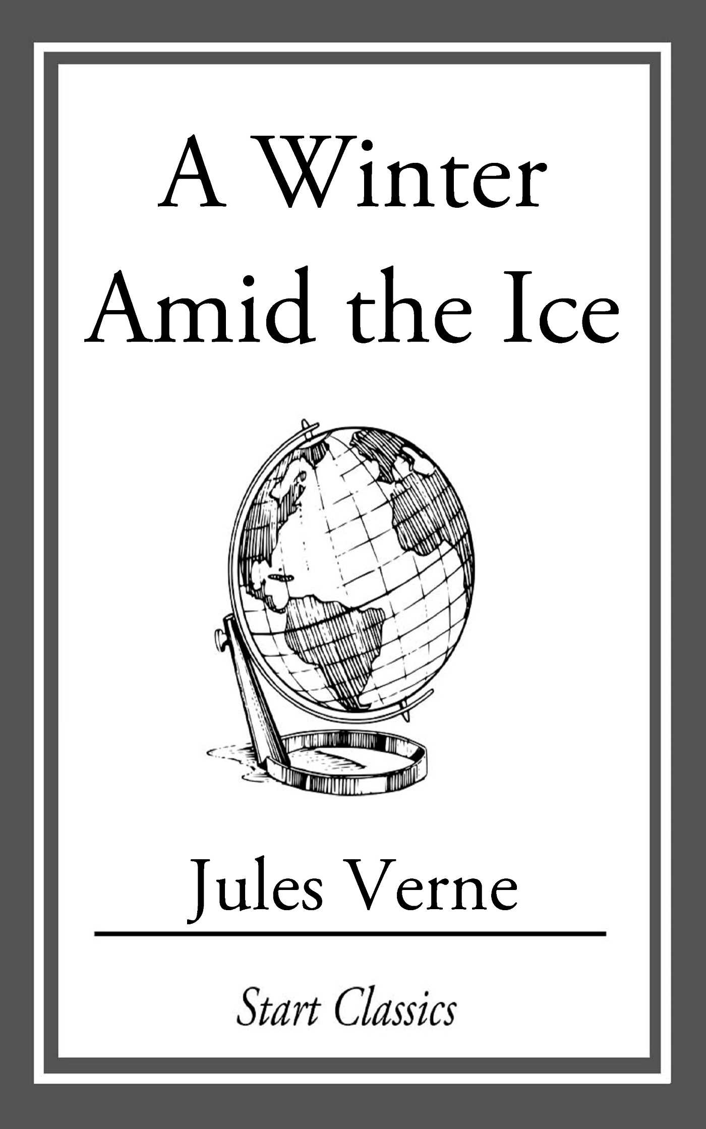 A winter amid the ice ebook by jules verne official publisher a winter amid the ice 9781609770761 hr fandeluxe Document