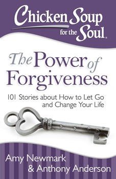 Chicken Soup for the Soul: The Power of Forgiveness