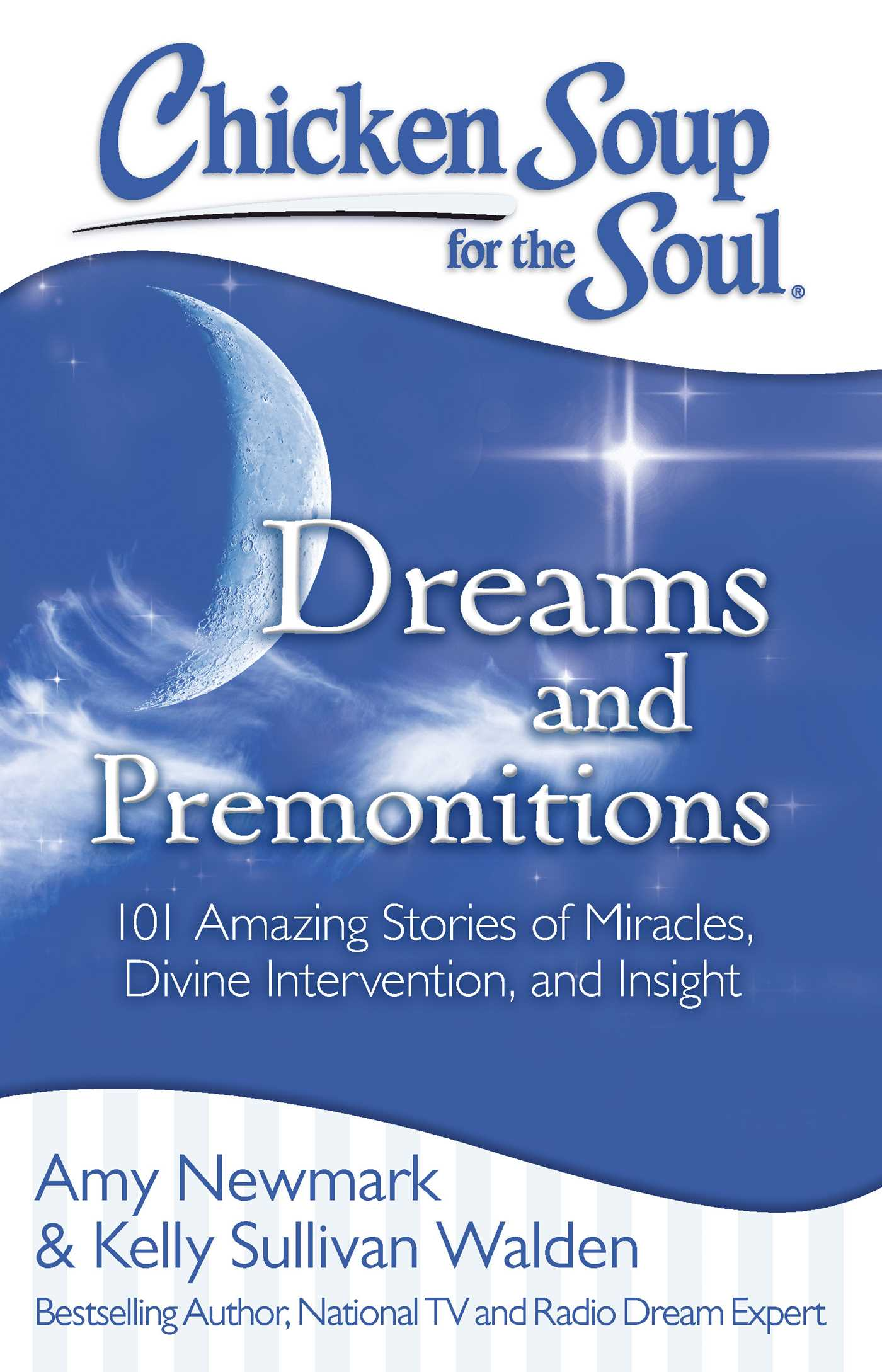 101 Amazing Stories Of Miracles, Divine Intervention, And Insight