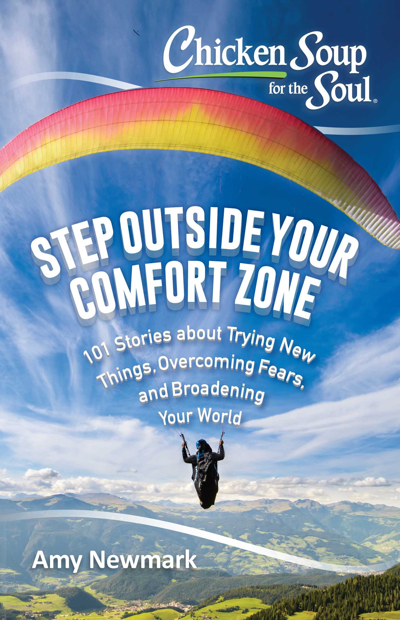 Chicken soup for the soul step outside your comfort zone for Comfort zone