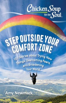 Chicken Soup for the Soul: Step Outside Your Comfort Zone