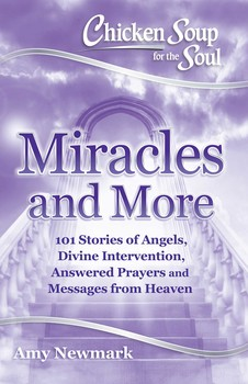 Chicken Soup for the Soul: Miracles and More