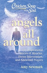 Chicken Soup for the Soul: Angels All Around