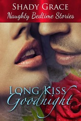 Long Kiss Goodnight- Naughty Bedtime Stories