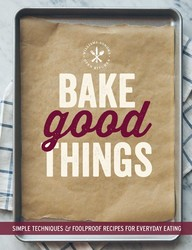Bake Good Things (Williams-Sonoma)