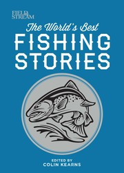The World's Best Fishing Stories