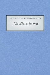 Jugadores Anonimous Un Dia a la vez (A Day At a Time Gamblers Anonymous)