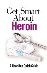 Get Smart About Heroin