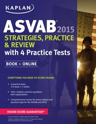 Kaplan ASVAB 2015 Strategies, Practice, and Review with 4 Practice Tests