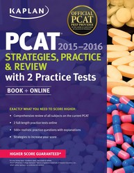 Kaplan PCAT 2015-2016 Strategies, Practice, and Review with 2 Practice Tests