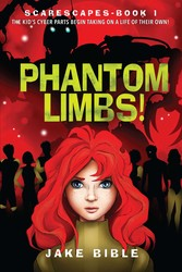 ScareScapes Book One: Phantom Limbs!