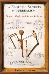 The esoteric secrets of surrealism 9781620551752