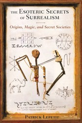 The esoteric secrets of surrealism 9781620551769