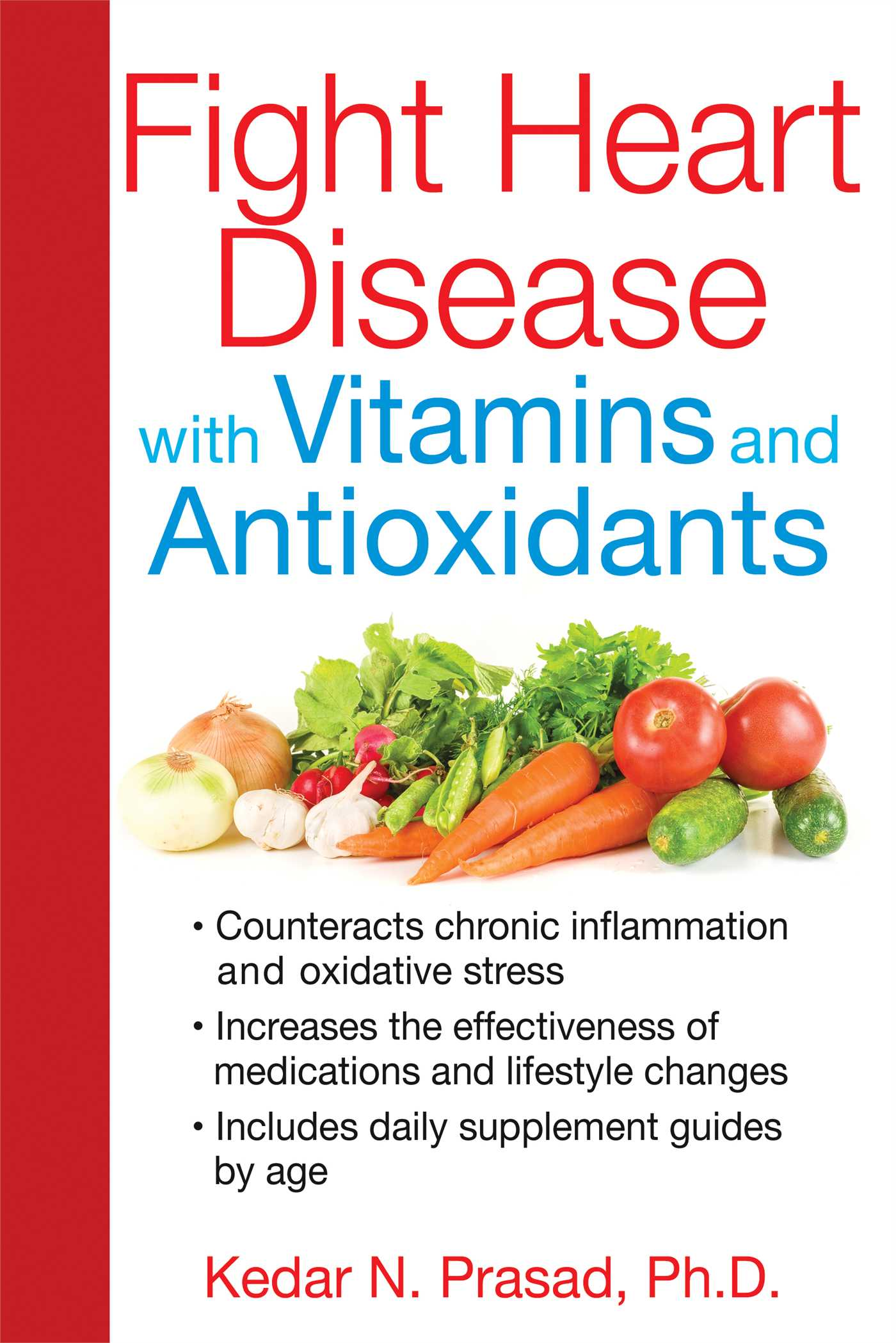 Fight-heart-disease-with-vitamins-and-antioxidants-9781620552964_hr