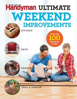 Family Handyman Ultimate Weekend Improvements