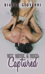 Vice, Virtue, & Video: Captured